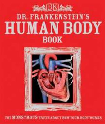 book cover for children's book called dr. frankenstein's human body book