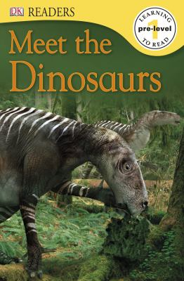 Cover image for Meet the dinosaurs.