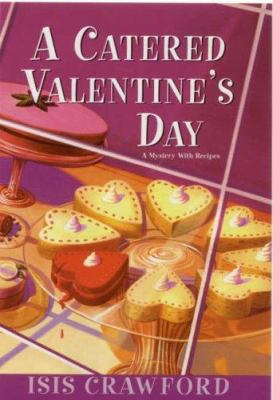 Details about A catered Valentine's Day : a mystery with recipes