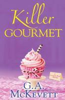 Killer Gourmet : A Savannah Reid Mystery by McKevett, G. A. © 2015 (Added: 3/31/15)
