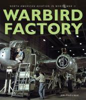 Warbird Factory : North American Aviation In World War Ii by Fredrickson, John © 2015 (Added: 4/27/16)