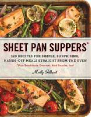 cover of Sheet Pan Suppers: 120 Recipes for Simple, Surprising, Hands-off Meals Straight from the Oven