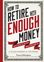How To Retire With Enough Money : And How To Know What Enough Is by Ghilarducci, Teresa © 2015 (Added: 4/19/16)