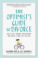 The Optimist's Guide To Divorce : How To Get Through Your Breakup And Create A New Life You Love by Riss, Suzanne © 2016 (Added: 9/6/17)