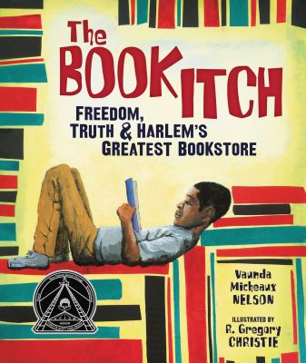 The Book Itch by Vaunda Micheaux Nelson; R. Gregory Christie
