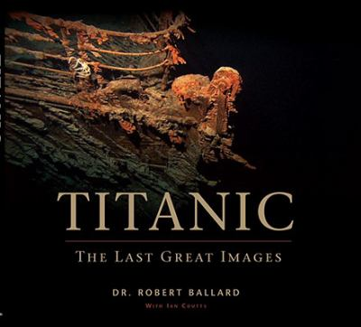Details about Titanic : the last great images