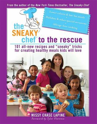 "Details about The sneaky chef to the rescue : 101 all-new recipes and ""sneaky"" tricks for creating healthy meals kids will love"