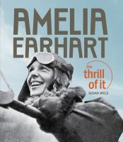 Cover Art for Amelia Earhart the thrill of it