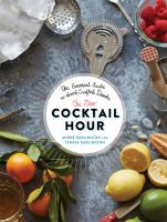 The New Cocktail Hour : The Essential Guide To Hand-crafted Drinks by Darlington, Andrâe © 2016 (Added: 8/29/16)