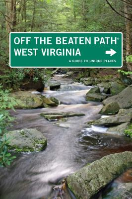 cover photo: Off the Beaten Path West Virginia:  A Guide to Unique Places