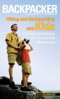 Backpacker: Hiking and Backpacking with Kids: Proven Strategies for Fun Family Adventures