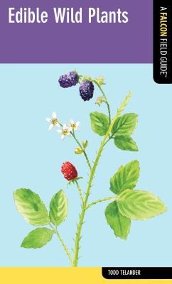 cover photo: Edible Wild Plants: Wild Foods from Dirt to Plate