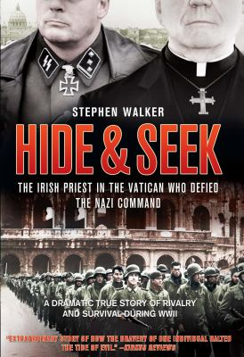 cover photo: Hide &amp; Seek: The Irish Priest in the Vatican Who Defied the Nazi Command