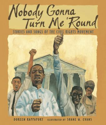 Nobody Gonna Turn Me 'Round by Doreen Rappaport; Shane W. Evans (Illustrator)
