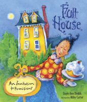 Full+house++an+invitation+to+fractions by Dodds, Dayle Ann © 2009 (Added: 4/15/16)