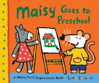 Maisy+goes+to+preschool by Cousins, Lucy © 2009 (Added: 6/15/16)