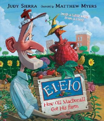 Cover image for E-I-E-I-O : how old MacDonald got his farm