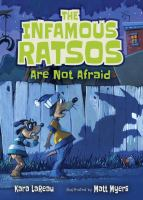 The+infamous+ratsos+are+not+afraid by LaReau, Kara © 2017 (Added: 12/5/17)