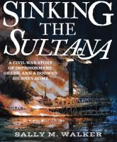 Sinking the Sultana: a Civil War story of imprisionment, greed, and a doomed journey home