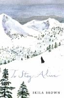To+stay+alive++mary+ann+graves+and+the+tragic+journey+of+the+donner+party by Brown, Skila © 2016 (Added: 1/6/17)