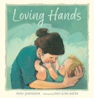 Loving+hands by Johnston, Tony © 2018 (Added: 2/6/19)