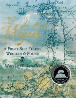 The Whydah : a pirate ship feared, wrecked, and found