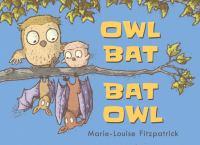 Owl+bat+bat+owl by Fitzpatrick, Marie-Louise © 2017 (Added: 4/4/19)