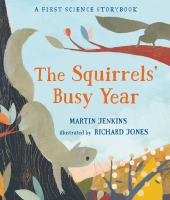 The+squirrels+busy+year by Jenkins, Martin © 2018 (Added: 9/24/18)