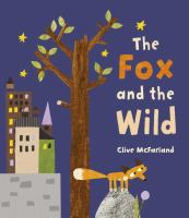 The+fox+and+the+wild by McFarland, Clive © 2017 (Added: 1/23/18)