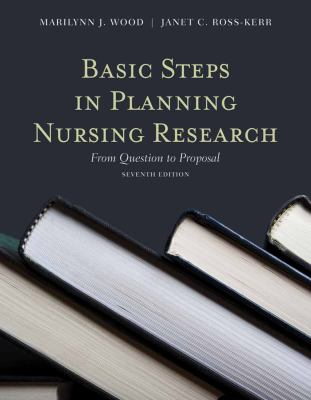 Basic steps in planning nursing research : from question to proposal  7th ed.