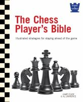 The Chess Player's Bible : Illustrated Strategies For Staying Ahead Of The Game by Eade, James © 2015 (Added: 8/13/15)