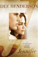Jennifer : An O'malley Love Story by Henderson, Dee &copy; 2013 (Added: 5/9/13)