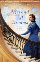 Beyond All Dreams by Camden, Elizabeth © 2015 (Added: 3/19/15)