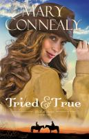 Tried & True by Connealy, Mary © 2014 (Added: 11/6/14)