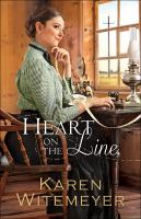 Heart On The Line by Witemeyer, Karen © 2017 (Added: 7/7/17)