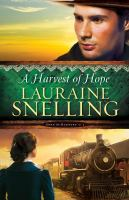 A Harvest Of Hope by Snelling, Lauraine © 2015 (Added: 4/3/15)