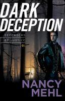 Dark Deception by Mehl, Nancy © 2017 (Added: 7/7/17)