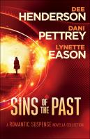 Sins Of The Past : A Romantic Suspense Novella Collection by Henderson, Dee © 2016 (Added: 6/23/16)