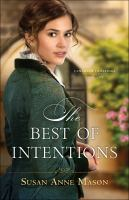 The Best Of Intentions by Mason, Susan Anne © 2018 (Added: 8/8/18)