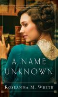 A Name Unknown by White, Roseanna M. © 2017 (Added: 5/10/18)