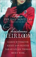 The Christmas Heirloom : Four Holiday Novellas Of Love Through The Generations by Witemeyer, Karen © 2018 (Added: 10/15/18)