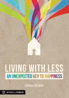 Living With Less : An Unexpected Key To Happiness by Becker, Joshua © 2012 (Added: 6/28/16)