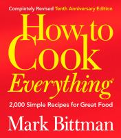 How To Cook Everything : 2,000 Simple Recipes For Great Food by Bittman, Mark © 2008 (Added: 9/23/16)