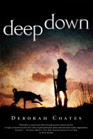 Deep Down by Coates, Deborah (Deborah May) &copy; 2013 (Added: 5/7/13)