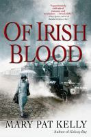 Of Irish Blood by Kelly, Mary Pat © 2015 (Added: 4/23/15)