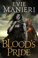 Blood's Pride by Manieri, Evie &copy; 2013 (Added: 5/10/13)
