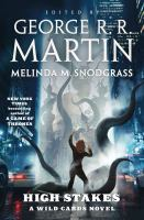 High Stakes : A Wild Cards Mosaic Novel by Martin, George R. R, editor © 2016 (Added: 8/30/16)
