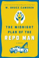 The Midnight Plan Of The Repo Man by Cameron, W. Bruce © 2014 (Added: 11/6/14)
