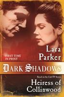 Dark Shadows : Heiress Of Collinwood by Parker, Lara © 2016 (Added: 2/13/17)