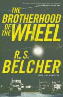 The Brotherhood Of The Wheel by Belcher, R. S. © 2016 (Added: 5/6/16)